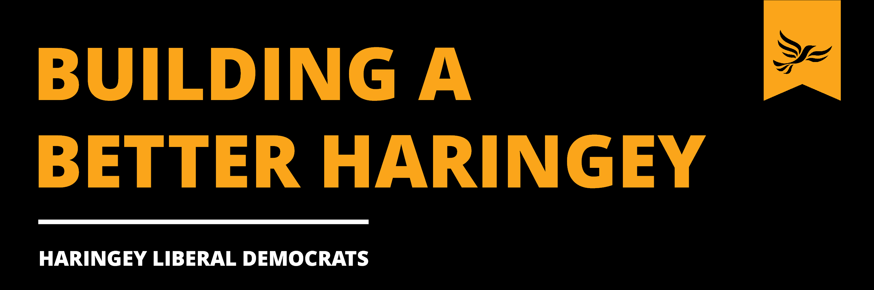 Building a better Haringey - Haringey Liberal Democrats