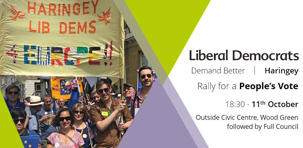 Haringey Lib Dems to rally for a People's Vote - Oct 11th 18:30