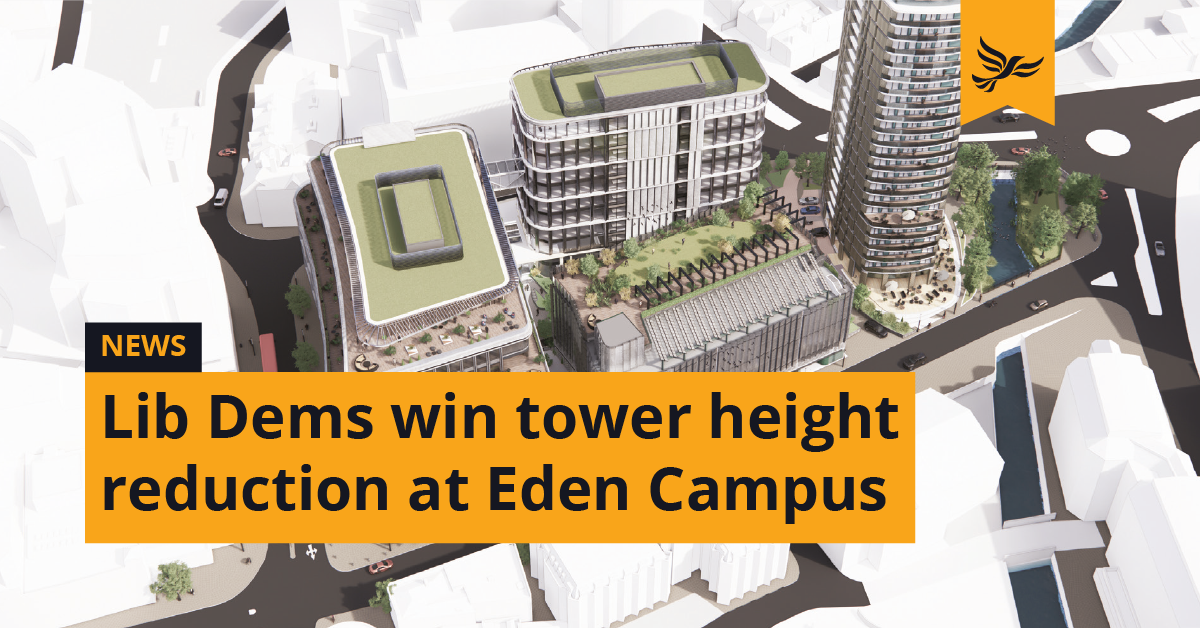 Lib Dems win tower height reduction at Eden Campus
