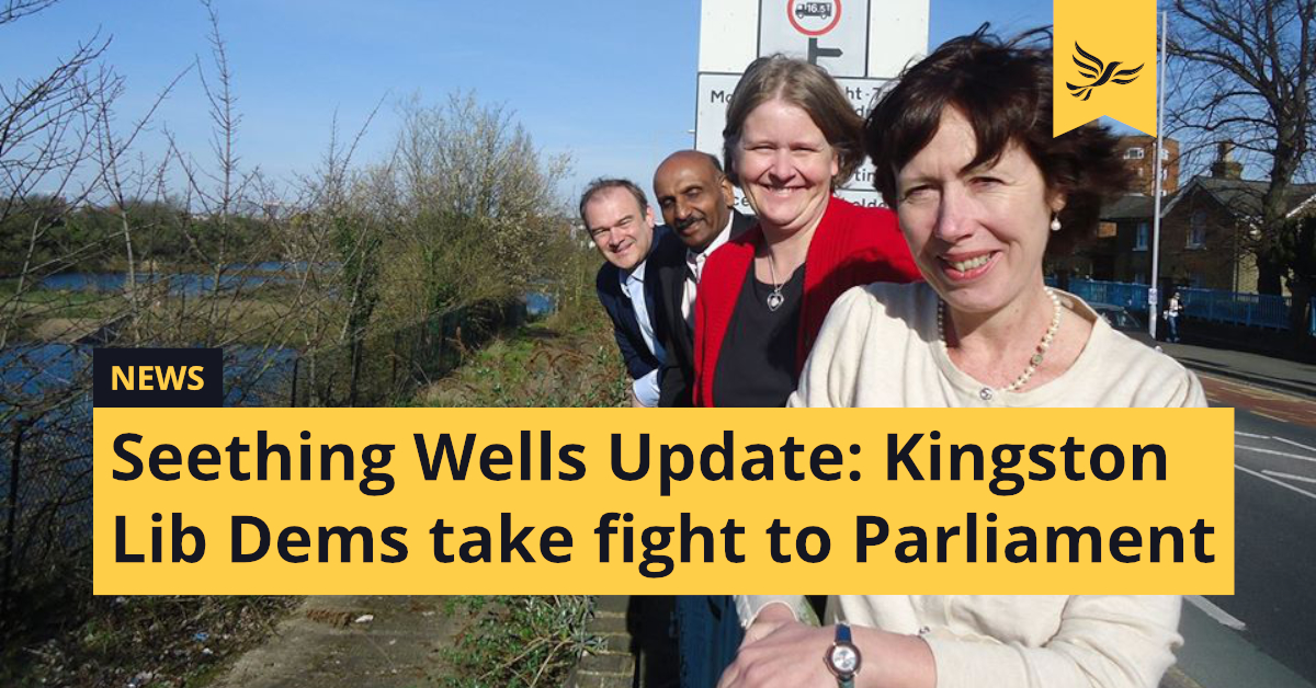 Seething Wells Update: Lib Dems take fight to protect local biodiversity to Parliament