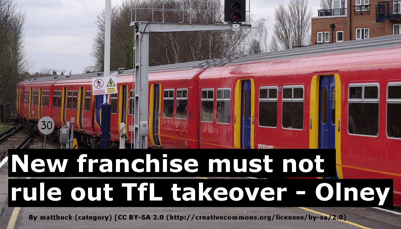 New trains franchise must not rule out TfL takeover - Olney