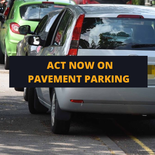 Act now on selfish pavement parking