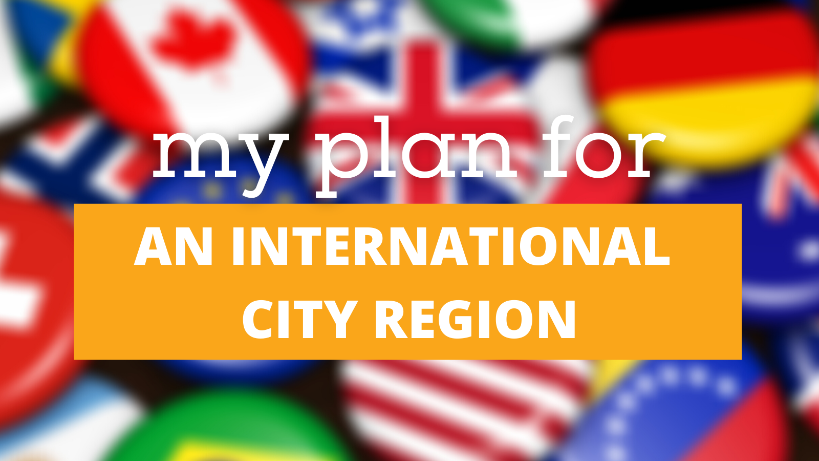My plan for an international region
