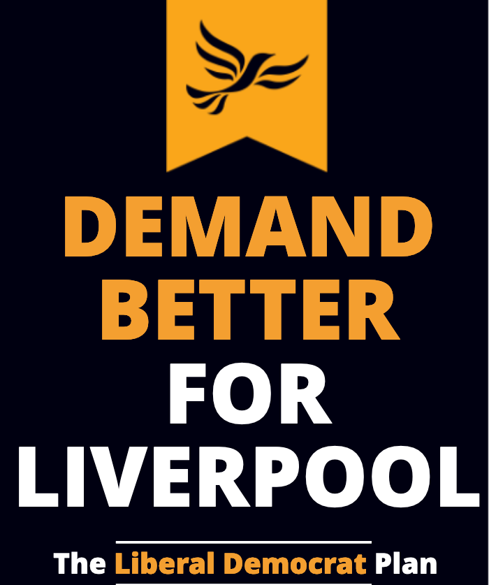 Demand Better for Liverpool - The Liberal Democrat Manifesto