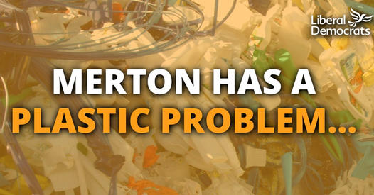 Merton Lib Dems call for action on single use plastics.