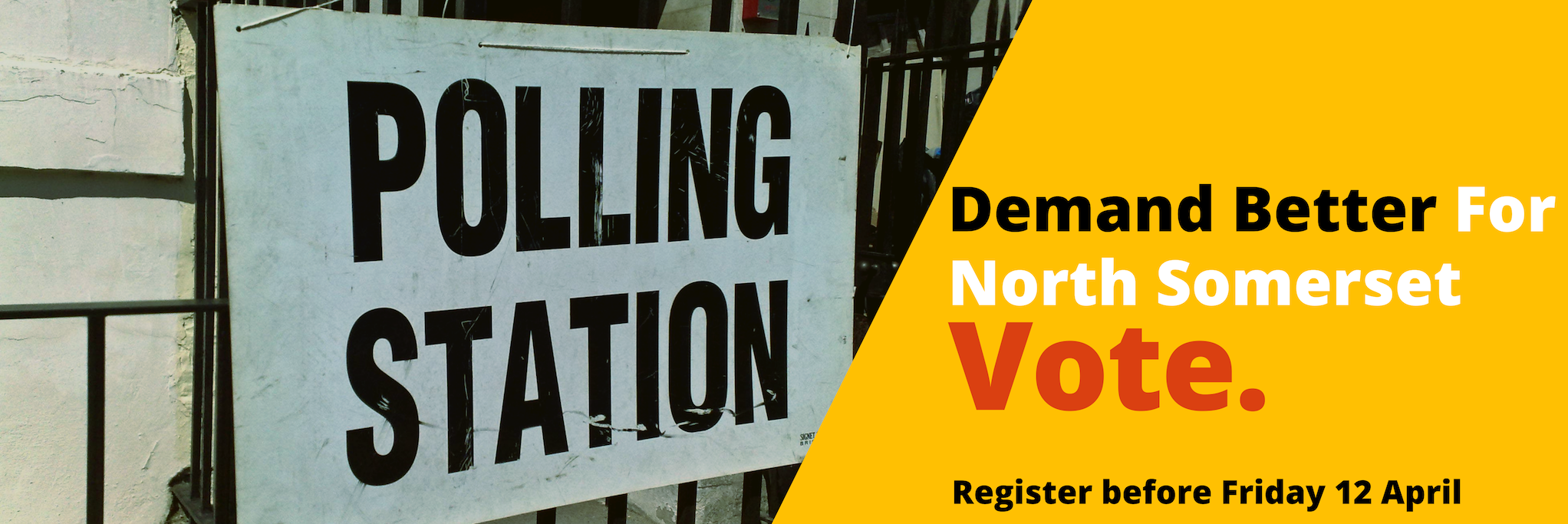 Demand Better For North Somerset: Vote