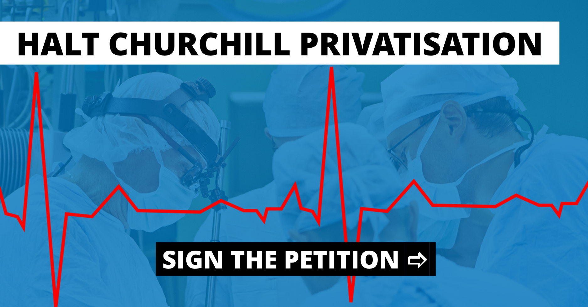 Halt the Churchill Hospital Privatisation 🚑