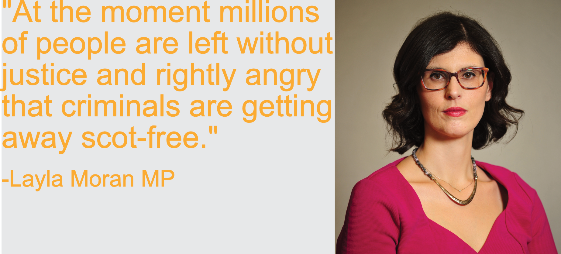 At the moment millions of people are left without justice and rightly angry that criminals are getting away scot-free