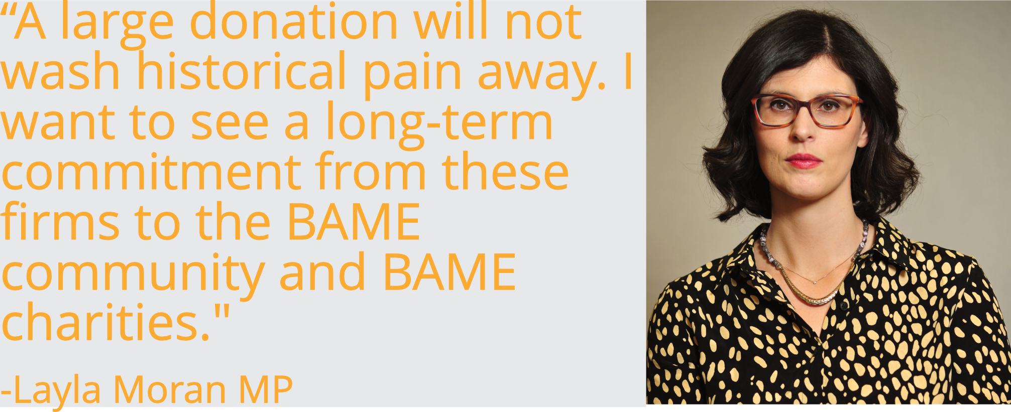A large donation will not wash historical pain away. I want to see a long-term commitment from these firms to the BAME community and BAME charities.