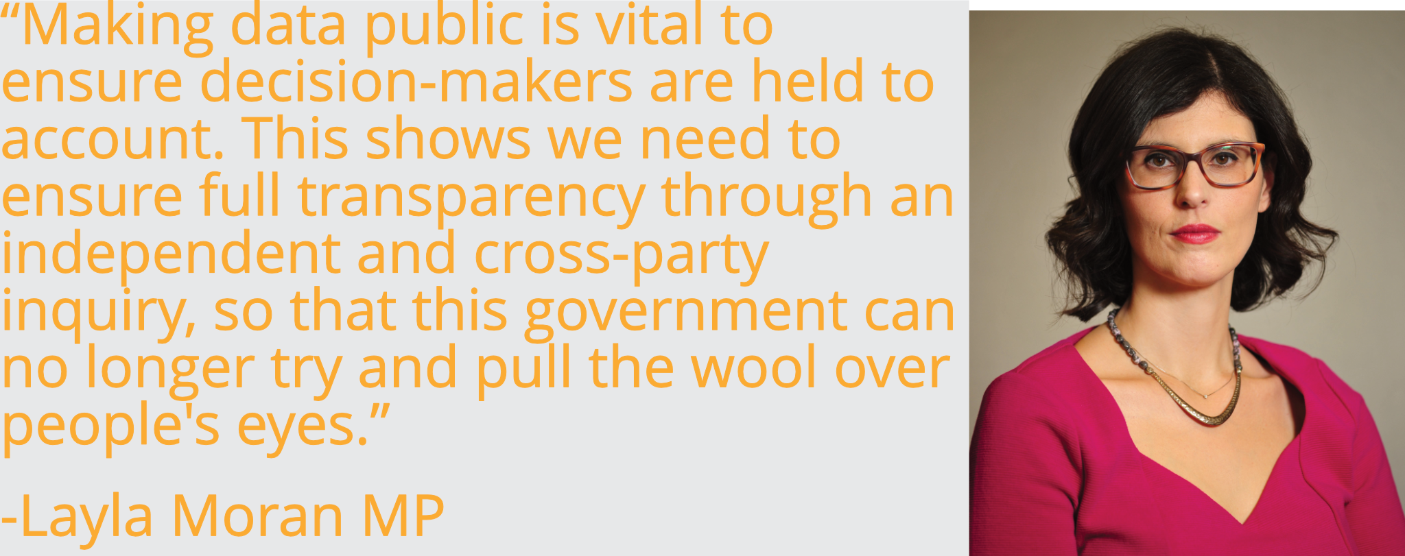"""Making data public is vital to ensure decision-makers are held to account. This shows we need to ensure full transparency through an independent and cross-party inquiry, so that this government can no longer try and pull the wool over people's eyes."""