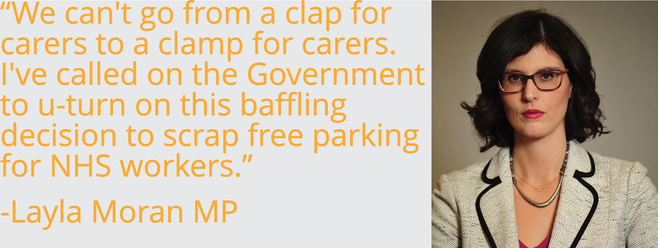 """We can't go from a clap for carers to a clamp for carers. I've called on the Government to u-turn on this baffling decision to scrap free parking for NHS workers."""