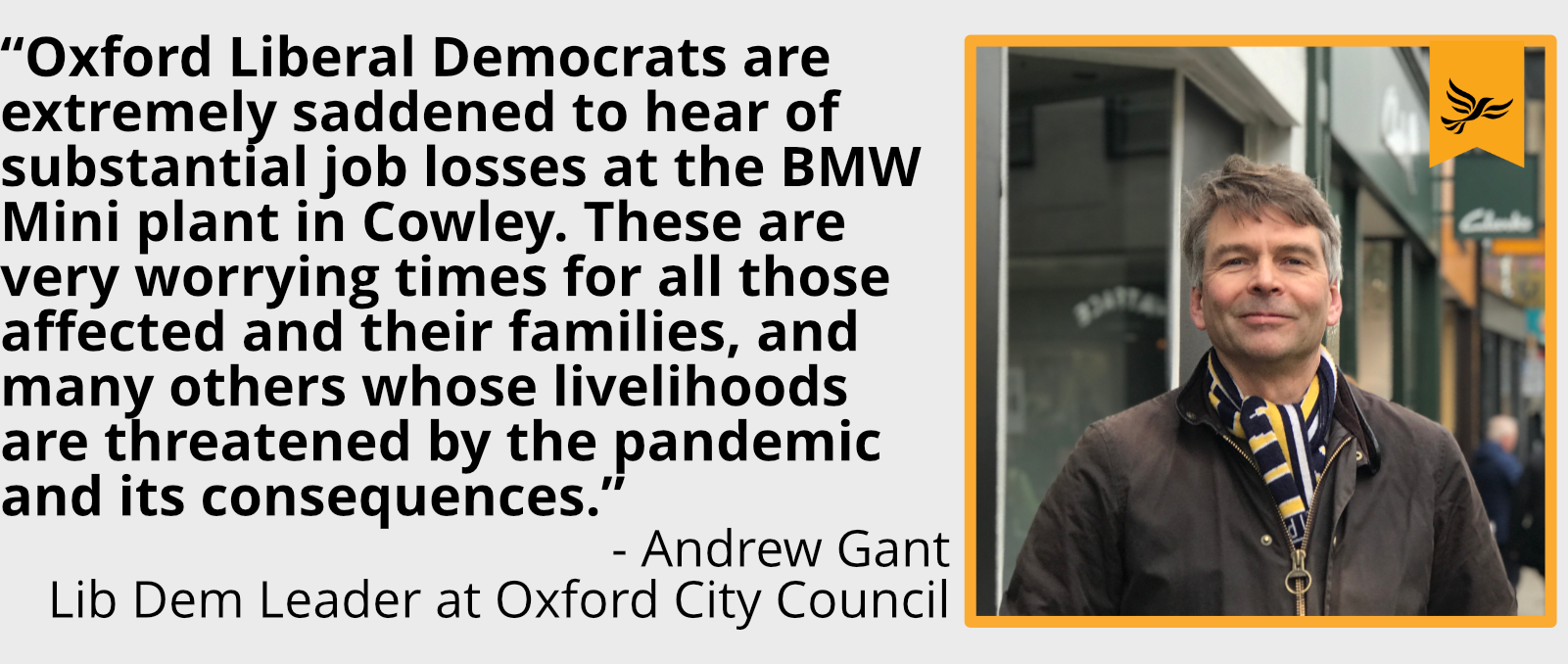 """Oxford Liberal Democrats are extremely saddened to hear of substantial job losses at the BMW Mini plant in Cowley. These are very worrying times for all those affected and their families, and many others whose livelihoods are threatened by the pandemic and its consequences."
