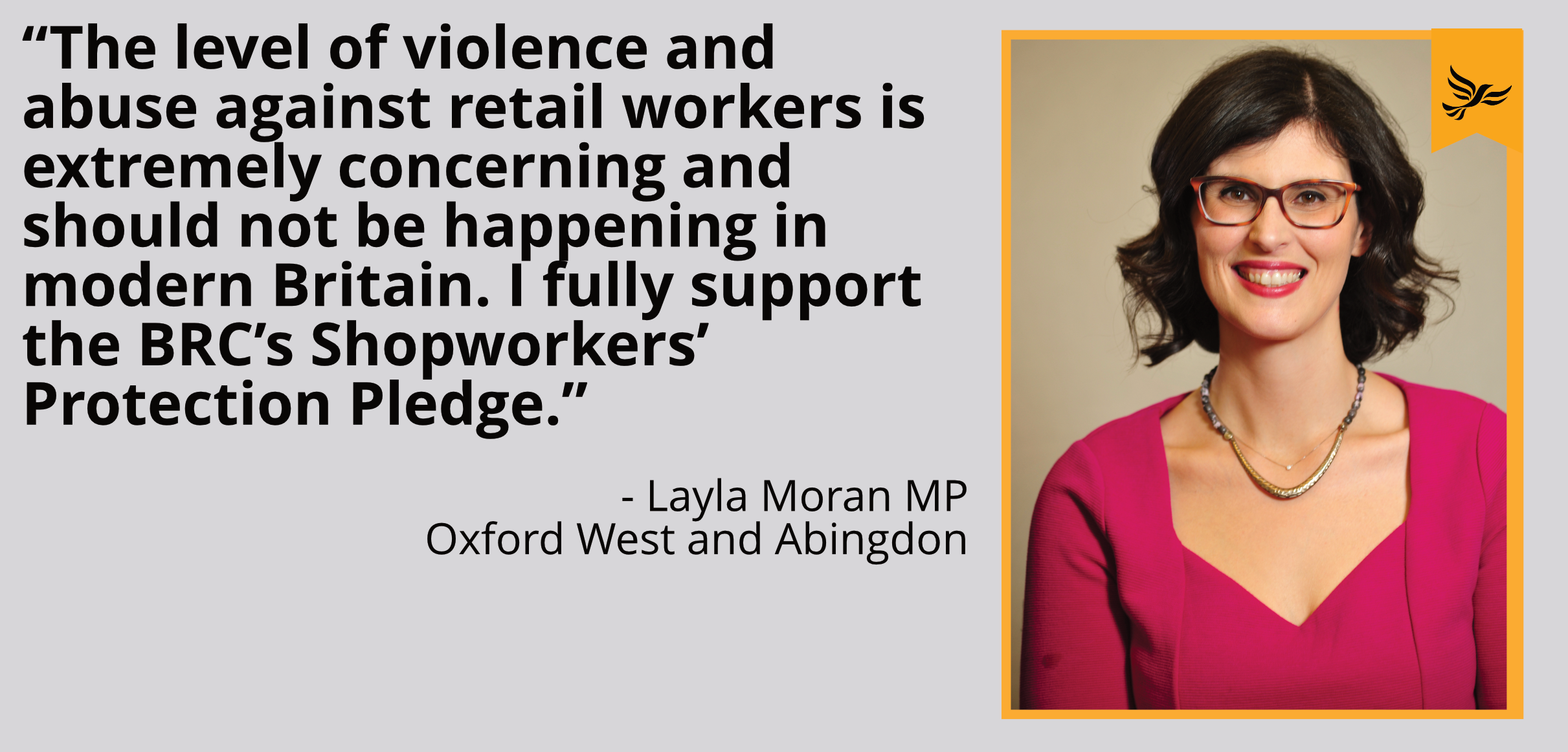 """The level of violence and abuse against retail workers is extremely concerning and should not be happening in modern Britain. I fully support the BRC's Shopworkers' Protection Pledge."