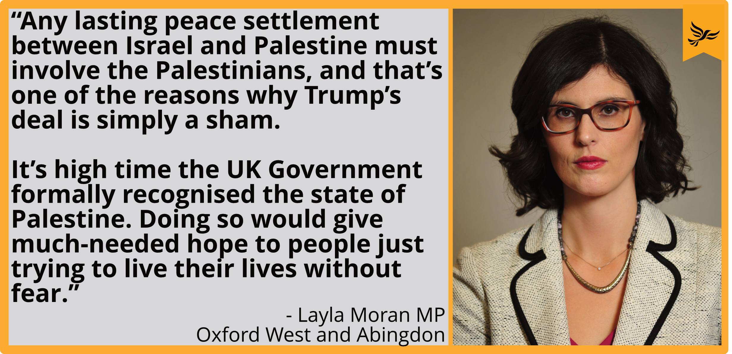 """Any lasting peace settlement between Israel and Palestine must involve the Palestinians, and that's one of the reasons why Trump's deal is simply a sham. ""It's high time the UK Government formally recognised the state of Palestine. Doing so would give much-needed hope to people just trying to live their lives without fear."""