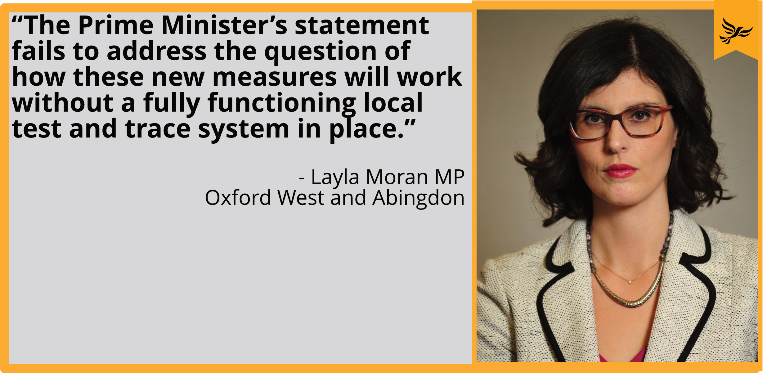 """The Prime Minister's statement fails to address the question of how these new measures will work without a fully functioning local test and trace system in place."