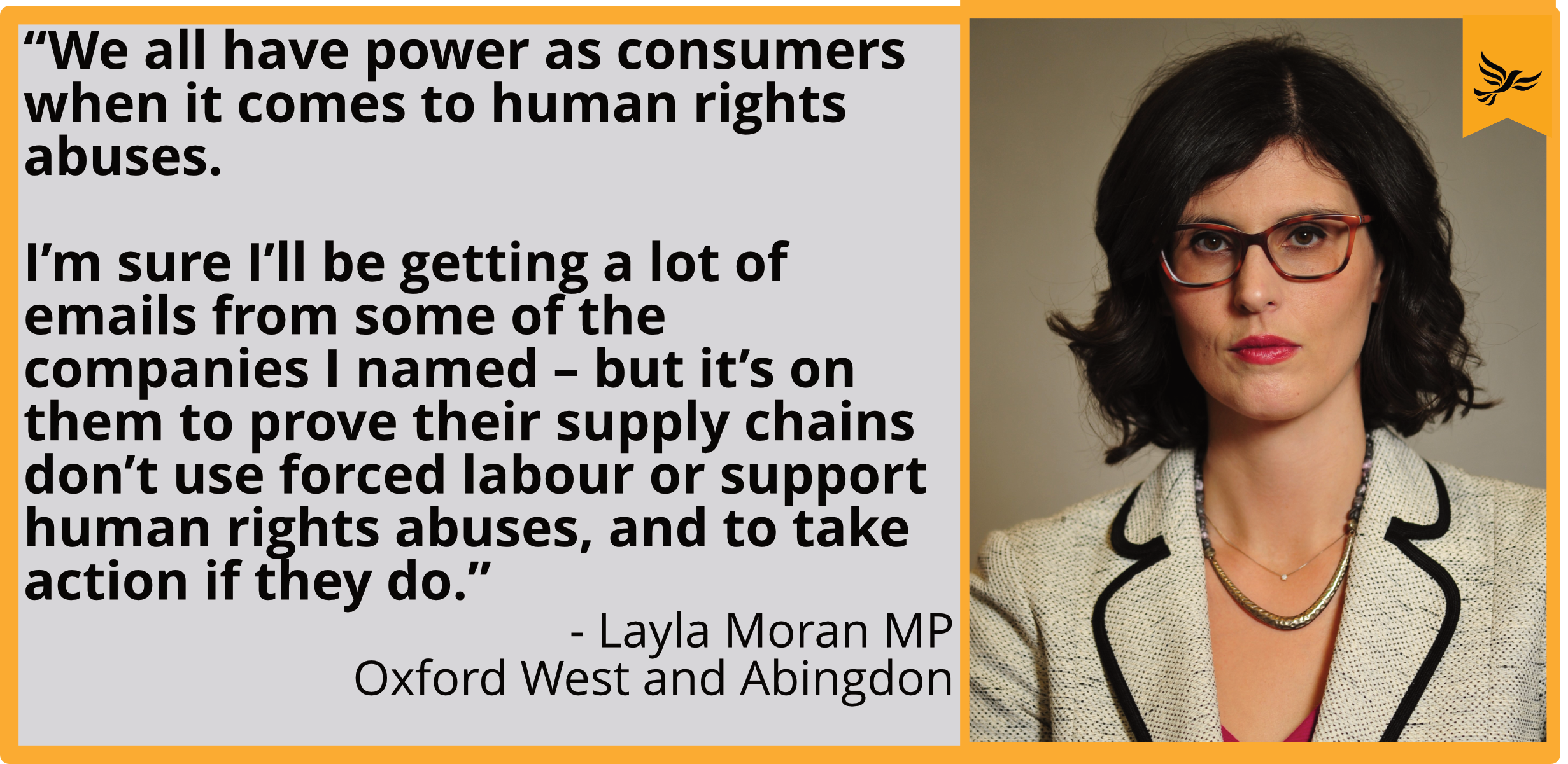 """We all have power as consumers when it comes to human rights abuses. I'm sure I'll be getting a lot of emails from some of the companies I named – but it's on them to prove their supply chains don't use forced labour or support human rights abuses, and to take action if they do."