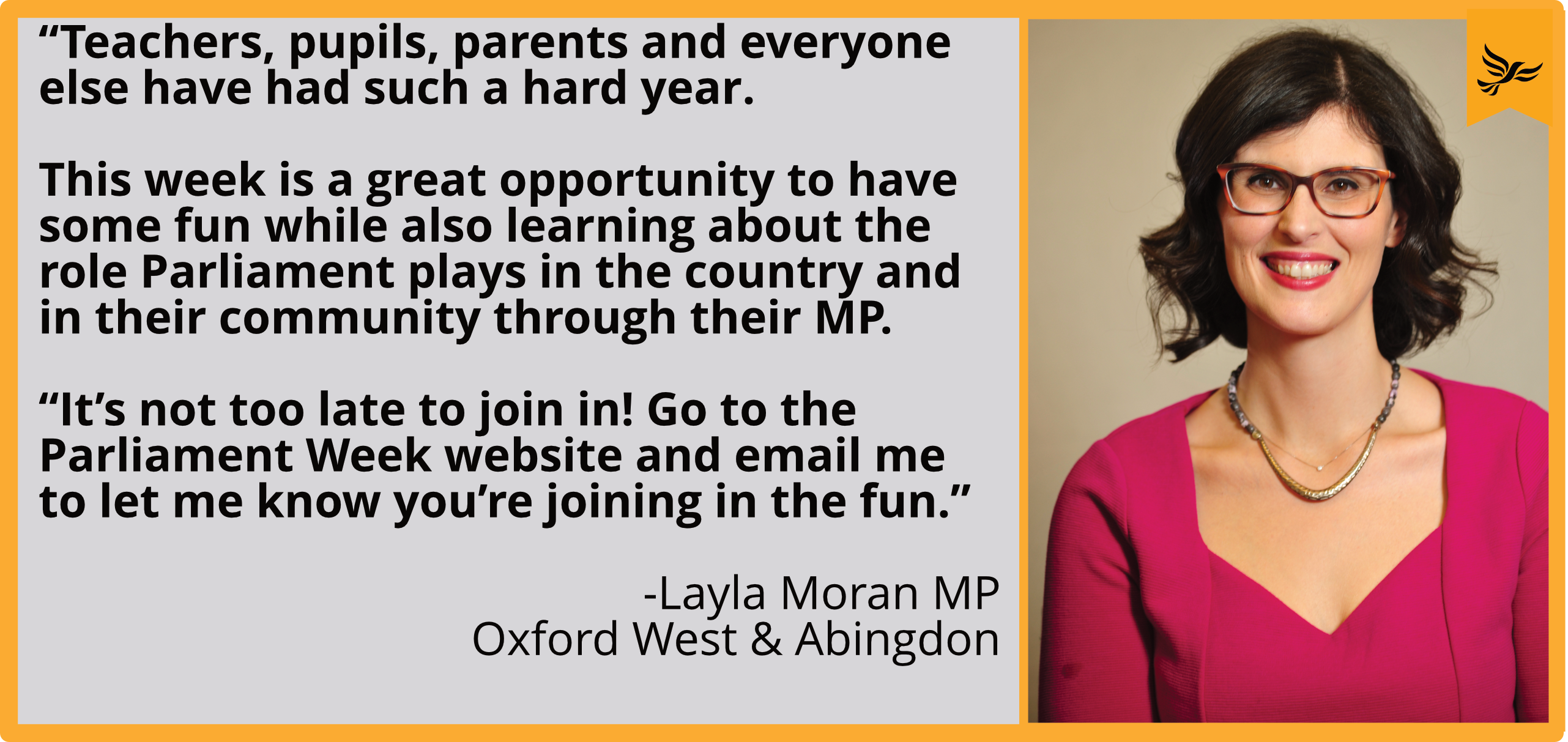 """""""Teachers, pupils, parents and everyone else have had such a hard year. This week is a great opportunity to have some fun while also learning about the role Parliament plays in the country and in their community through their MP.     """"It's not too late to join in! Go to the Parliament Week website and email me to let me know you're joining in the fun."""""""