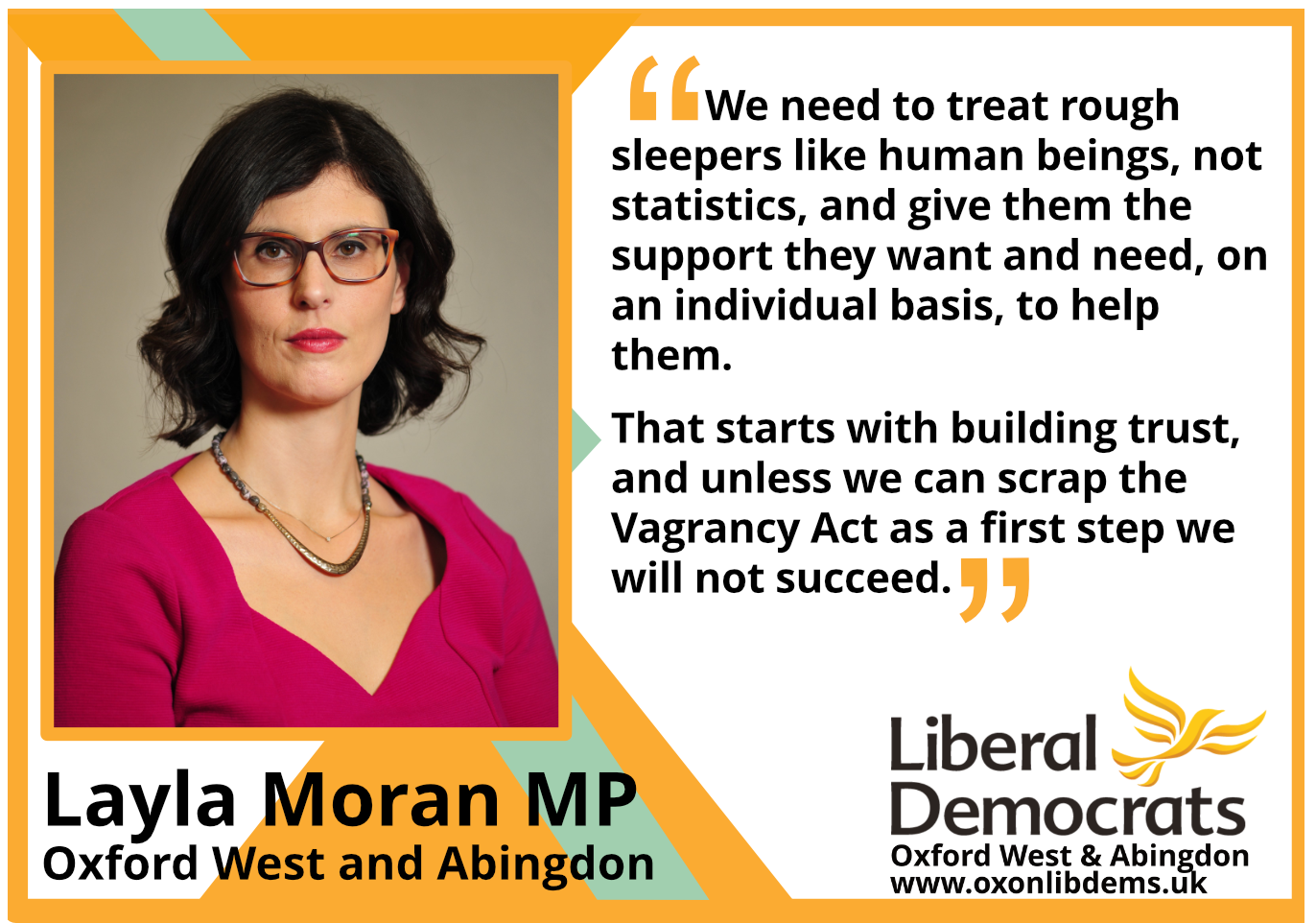 """key_We need to treat rough sleepers like human beings, not statistics, and give them the support they want and need, on an individual basis, to help them. That starts with building trust, and unless we can scrap the Vagrancy Act as a first step we will not succeed.     """"I urge the Government to roll out Housing First across England, and to give councils the certainty they need when it comes to funding. I won't stop campaigning cross party until we have eliminated rough sleeping, and the Vagrancy Act is finally consigned to the history books"""