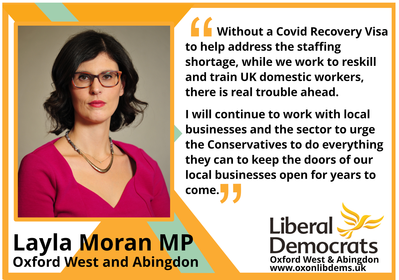 """key_Without a Covid Recovery Visa to help address the staffing shortage, while we work to reskill and train UK domestic workers, there is real trouble ahead.I will continue to work with local businesses and the sector to urge the Conservatives to do everything they can to keep the doors of our local businesses open for years to come."""""""