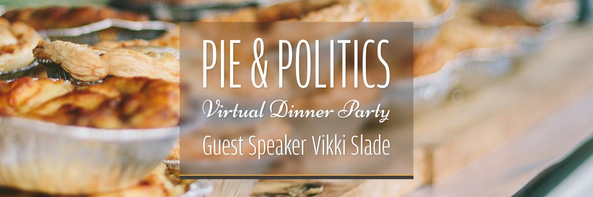 Pie and Politics with Vikki Slade