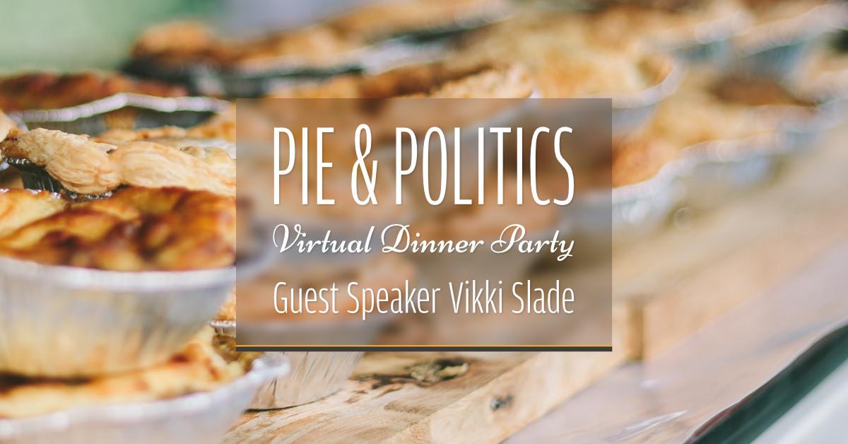 Pie & Politics with Vikki Slade