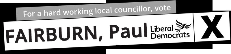 Banner saying Vote for Paul Fairburn