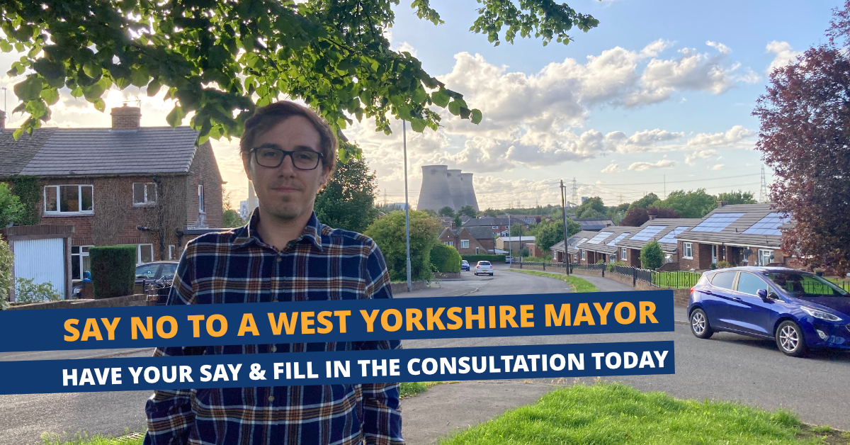 Say NO to Labour's Expensive West Yorkshire Mayoral Stitch Up