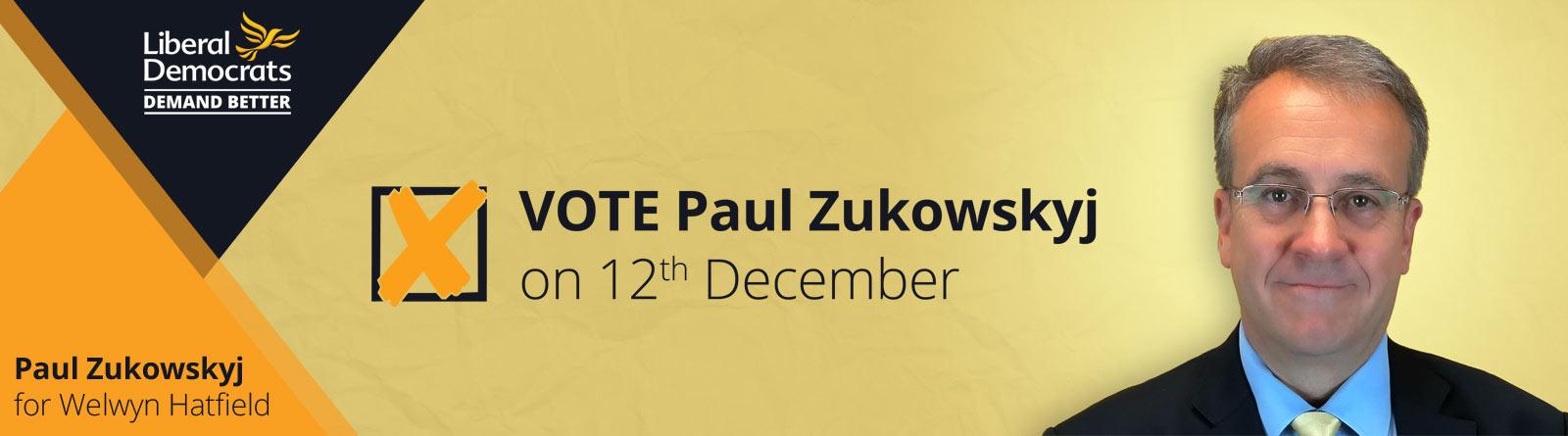 Vote Paul Zukowskyj on December 12th