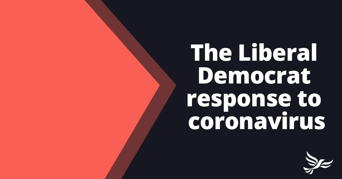 Liberal Democrat Response to Coronavirus