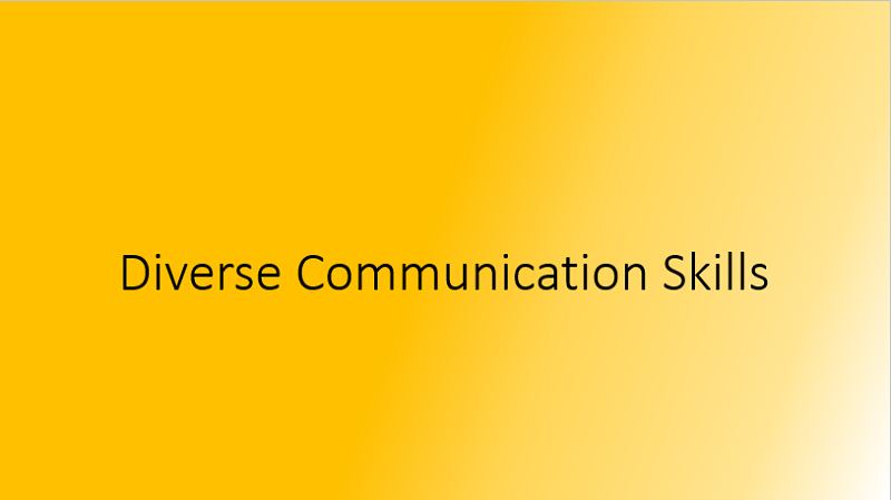 Diverse Communication Skills