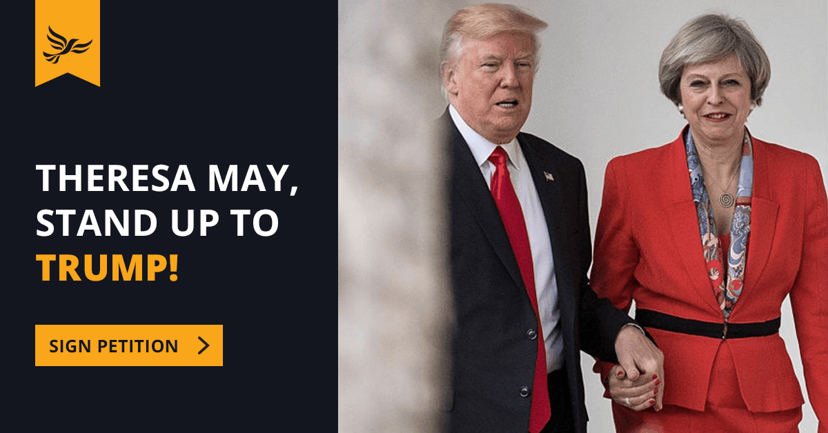 Theresa May, stand up to Trump