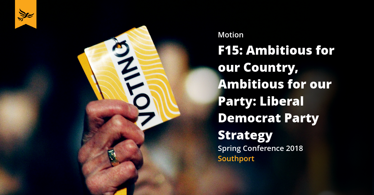 F15: Ambitious for our Country, Ambitious for our Party: Liberal Democrat Party Strategy