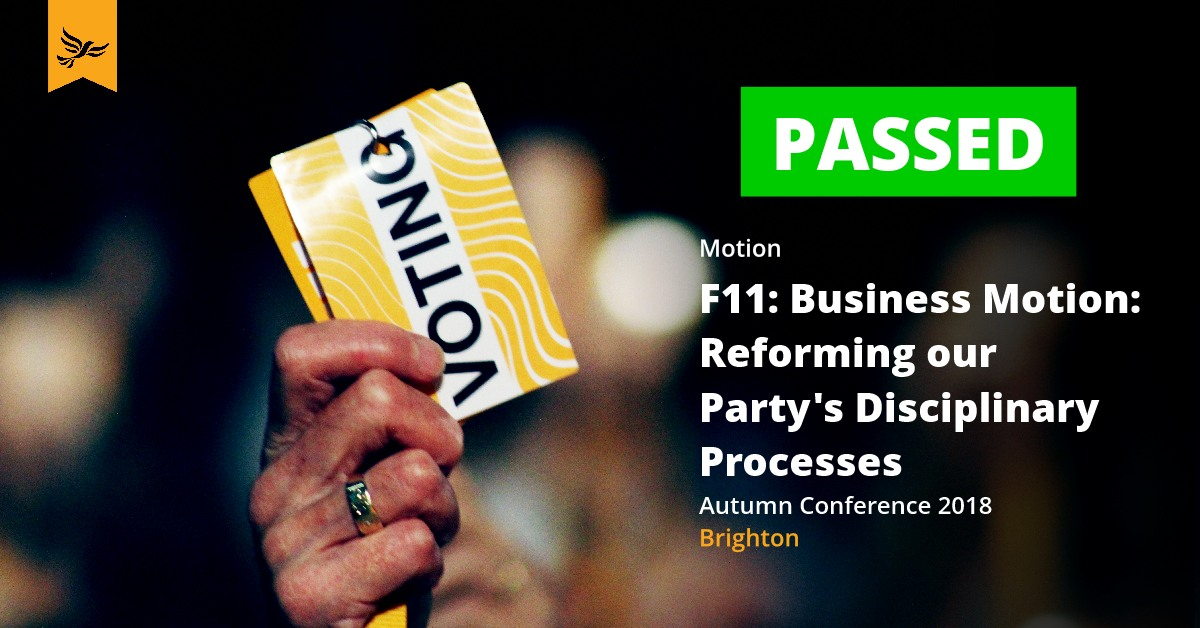 F11: Business Motion: Reforming our Party's Disciplinary Processes