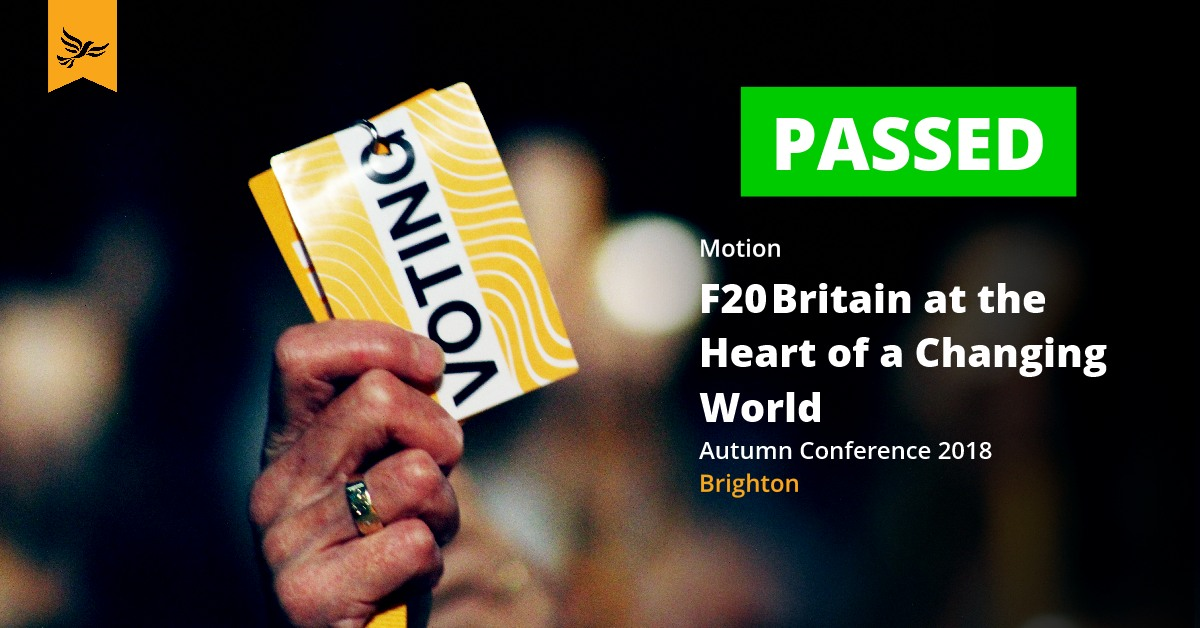 F20	Britain at the Heart of a Changing World (Britain in the World Policy Paper)