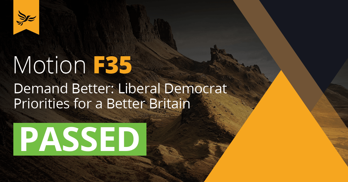 F35	Demand Better: Liberal Democrat Priorities for a Better Britain
