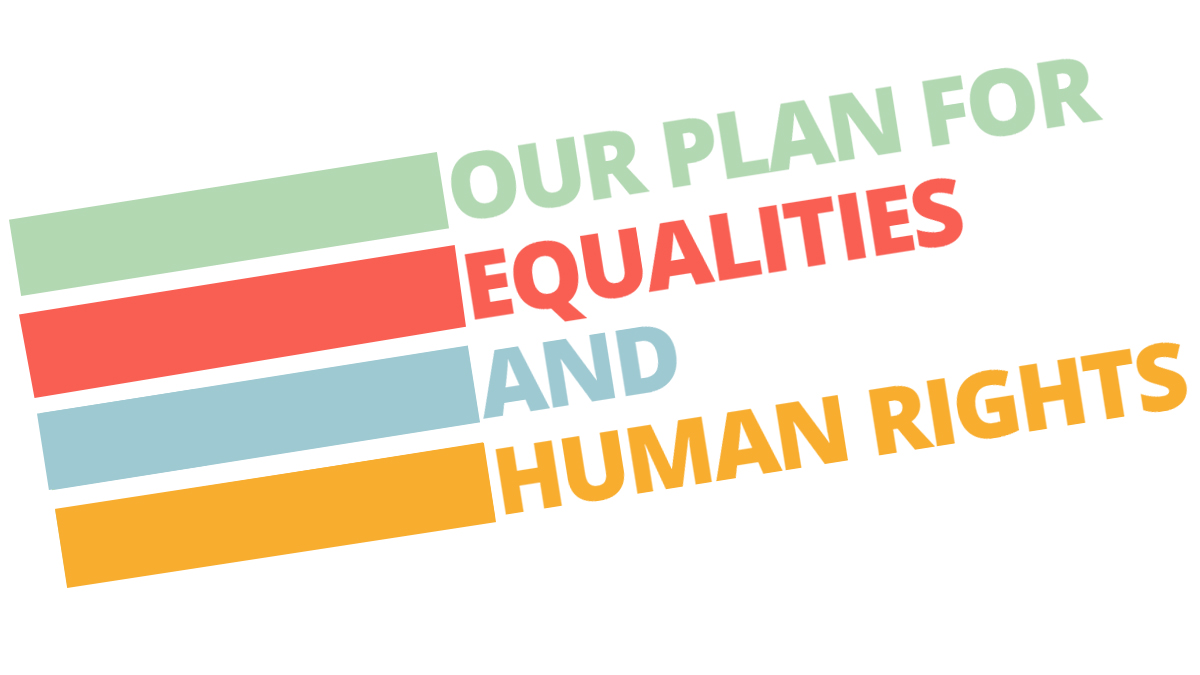 Our Plan for Equalities and Human Rights
