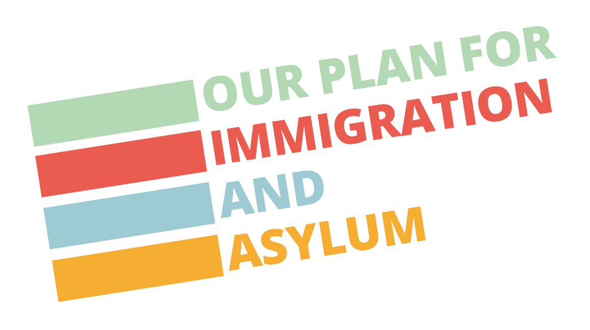 Our Plan for Immigration and Asylum