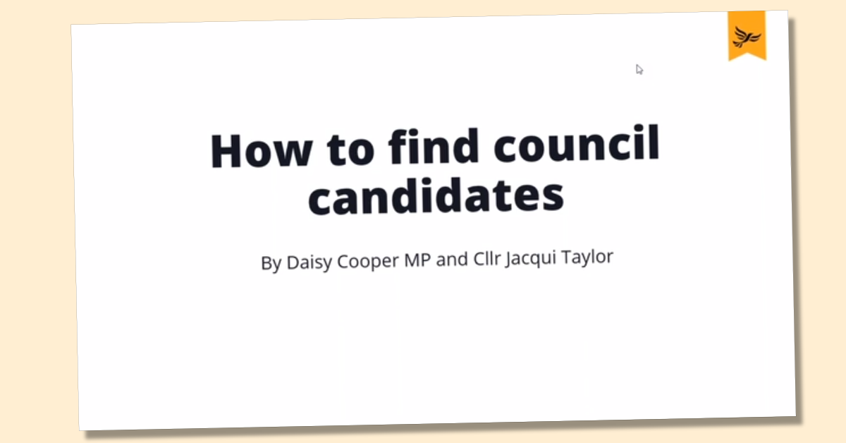 How to find candidates with Daisy Cooper MP