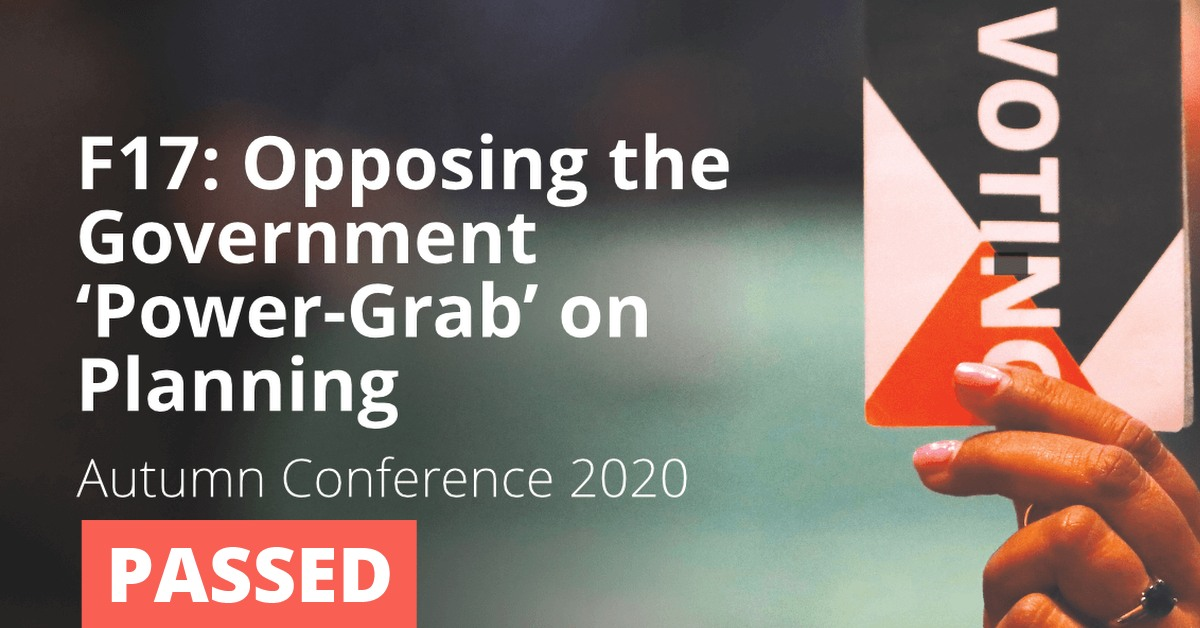 F17: Opposing the Government 'Power Grab' on Planning