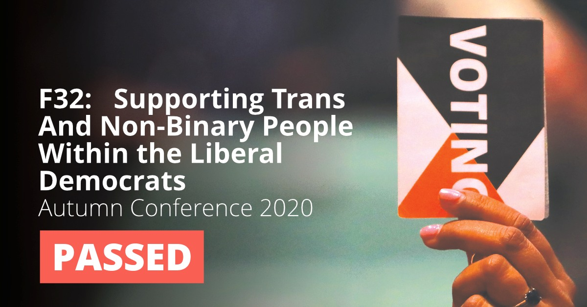 F32: Supporting Trans and Non-Binary People Within the Liberal Democrats