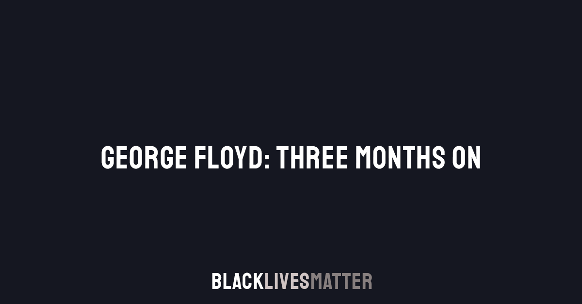 3 months since George Floyd
