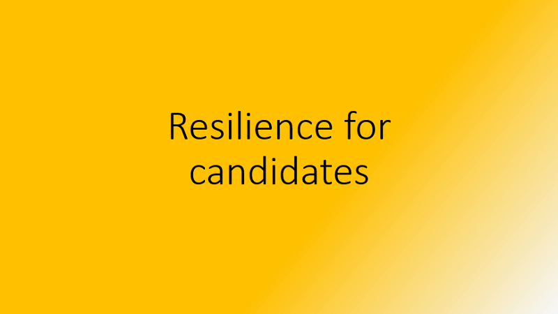 Resilience for candidates