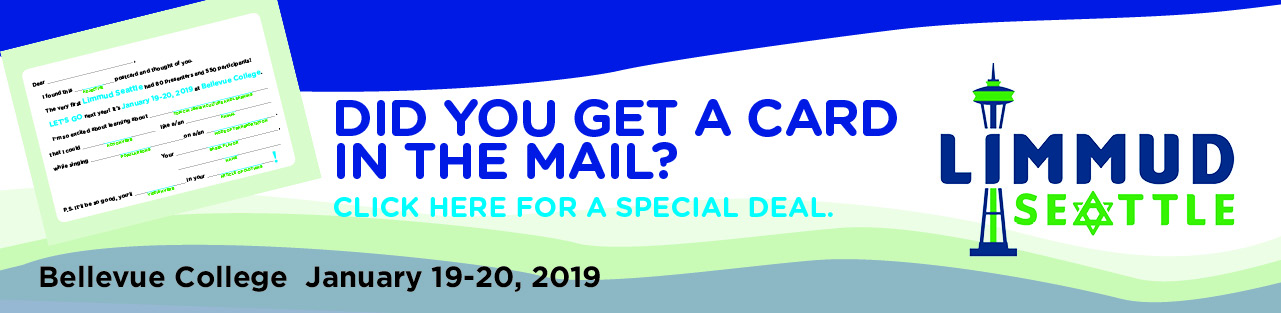 Did you get a Limmud Seattle 2019 postcard? Click here for a special deal.