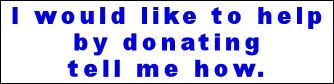 I would like to help by donating tell me how
