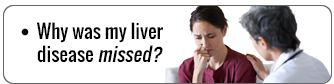 Liver disease is often misdiagnosed. Why?