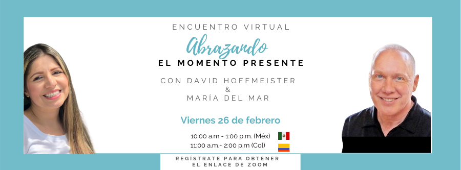 """Encuentro virtual """"Abrazando el momento presente"""""""