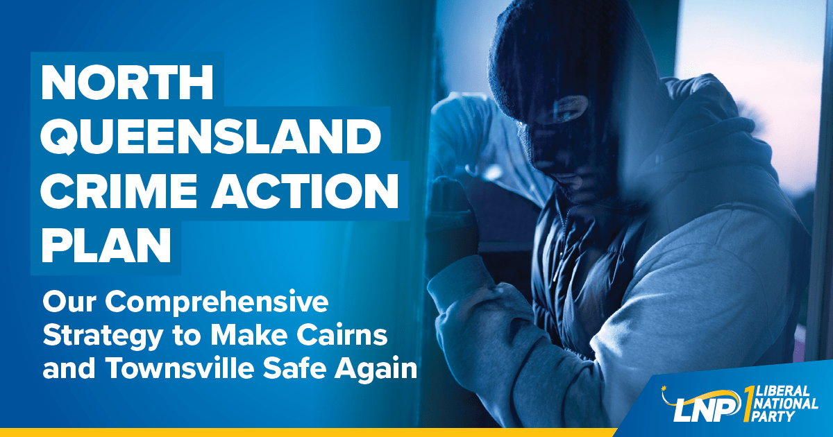 LNP's plan to tackle North Queensland crime Shareable