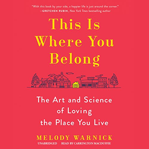 """Book cover for 'This Is Where You Belong' by Melody Warnick. The book background is a bright pink color with a yellow subheading saying """"The art and science of loving the place you live"""""""