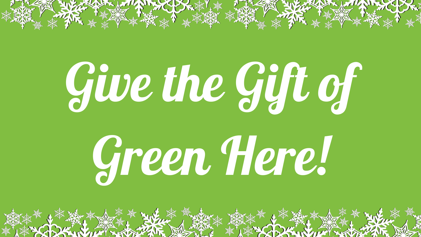 Button directs to the Gift of Green donations page