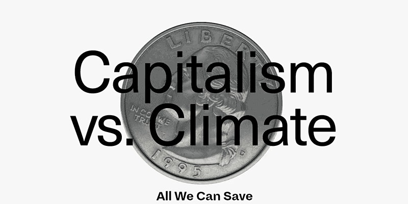 Capitalism vs. Climate Webinar